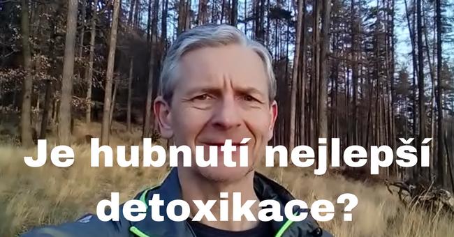 Je hubnutí nejlepší detoxikace
